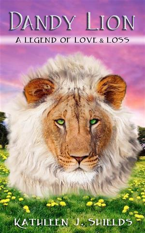 Dandy Lion, A Legend of Love and Loss