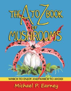 The A to Z Book of Mushrooms by Michael P. Earney