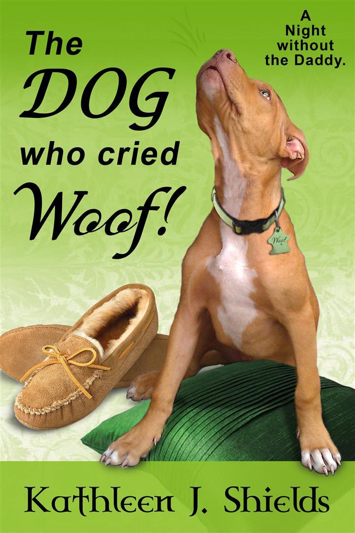Dog who cried Woof Kathleen j. Shields