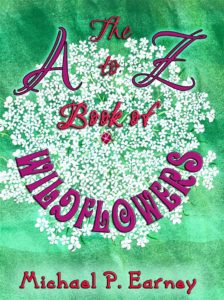 A to Z Book of Wildflowers Michael P. Earney