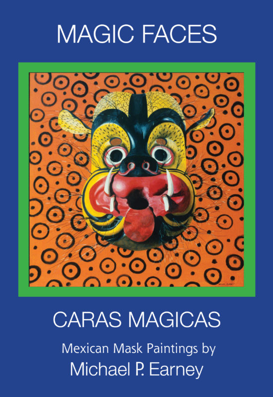 Magic Faces – Caras Magicas: Mexican Mask Paintings