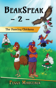 BeakSpeak 2: The Dancing Chickens by Peggy Marceaux