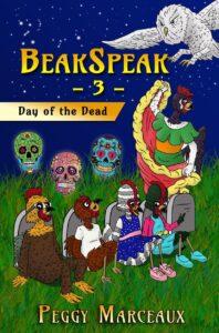 BeakSpeak 3: Day of the Dead by Peggy Marceaux