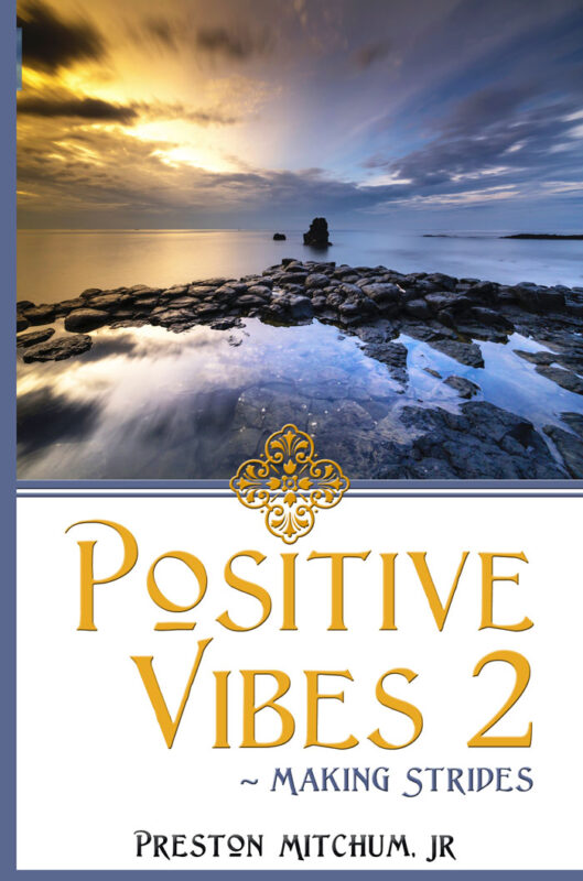 Positive Vibes 2 – Making Strides