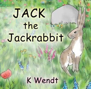 Jack the Jackrabbit by author K Wendt